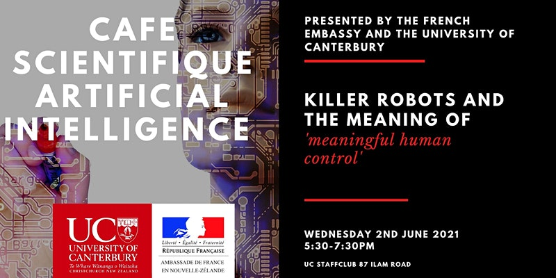 """Café Scentifique - Killer robots and the meaning of """"meaningful human control"""""""