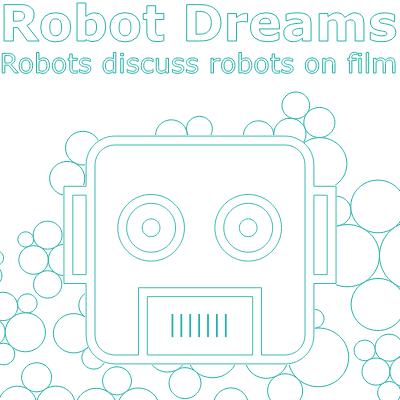 Blog 03: Explore representations of robots in popular culture with Robot Dreams